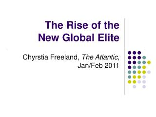 The Rise of the  New Global Elite