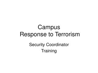 Campus  Response to Terrorism