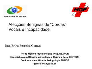 Dra. Erika Ferreira Gomes  Perito M dico Previdenci rio INSS