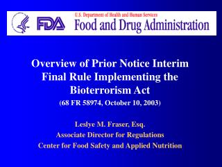 Overview of Prior Notice Interim Final Rule Implementing the Bioterrorism Act 68 FR 58974, October 10, 2003  Leslye M. F