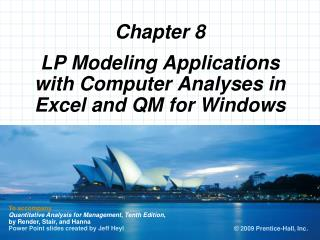 LP Modeling Applications with Computer Analyses in Excel and QM for Windows
