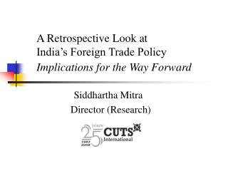 A Retrospective Look at  India s Foreign Trade Policy   Implications for the Way Forward