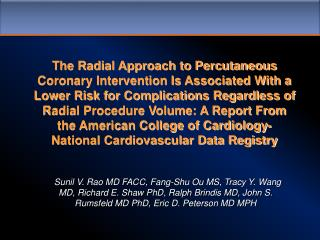 The Radial Approach to Percutaneous Coronary Intervention Is Associated With a Lower Risk for Complications Regardless o