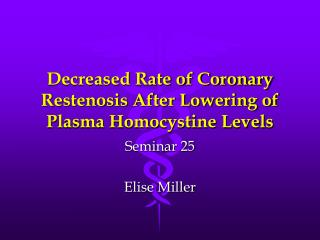 Decreased Rate of Coronary Restenosis After Lowering of Plasma Homocystine Levels