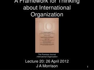 A Framework for Thinking about International Organization