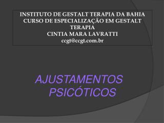 INSTITUTO DE GESTALT TERAPIA DA BAHIA CURSO DE ESPECIALIZA  O EM GESTALT TERAPIA CINTIA MARA LAVRATTI ccgtccgt.br