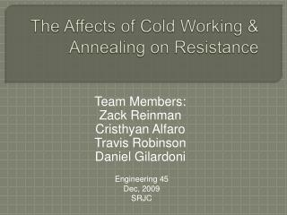 The Affects of Cold Working  Annealing on Resistance