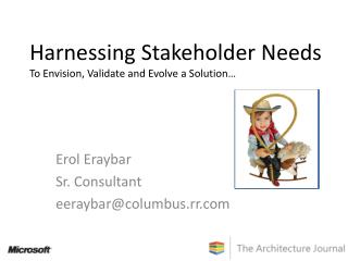Harnessing Stakeholder Needs To Envision, Validate and Evolve a Solution