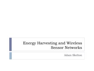 Energy Harvesting and Wireless Sensor Networks