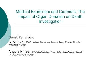 Medical Examiners and Coroners: The Impact of Organ Donation on Death Investigation