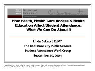 Linda DeLauri, EdM The Baltimore City Public Schools  Student Attendance Work Group September 29, 2009