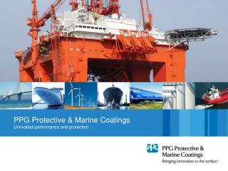 PPG Protective  Marine Coatings Unrivalled performance and protection