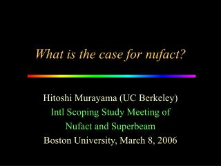 What is the case for nufact