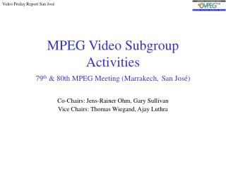 MPEG Video Subgroup Activities 79th  80th MPEG Meeting Marrakech, San Jos