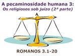 A pecaminosidade humana 3: Os religiosos sob juizo 2  parte
