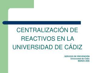 CENTRALIZACI N DE REACTIVOS EN LA UNIVERSIDAD DE C DIZ