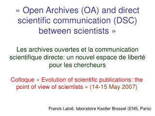 Open Archives OA and direct scientific communication DSC between scientists