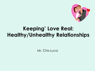 Keeping  Love Real: Healthy