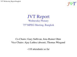 JVT Report Wednesday Plenary 75th MPEG Meeting, Bangkok