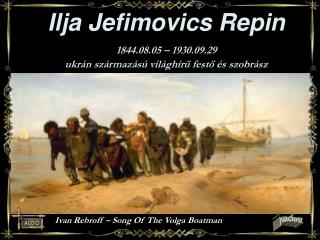 Ilja Jefimovics Repin 1844.08.05   1930.09.29  ukr n sz rmaz s  vil gh ru festo  s szobr sz
