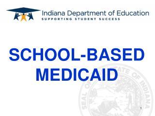 SCHOOL-BASED MEDICAID