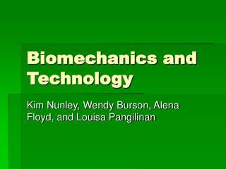 Biomechanics and Technology