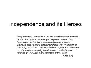Independence and its Heroes