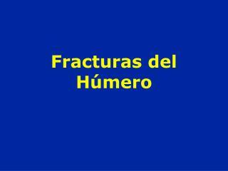 Fracturas del  H mero
