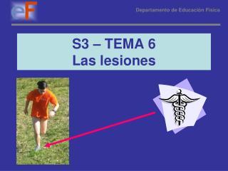 S3   TEMA 6 Las lesiones