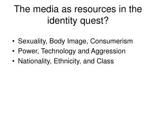 The media as resources in the identity quest