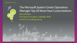 The Microsoft System Center Operations Manager Top 20 Must-Have Customizations