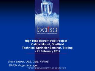 High Rise Retrofit Pilot Project    Callow Mount, Sheffield Technical Sprinkler Seminar, Stirling  - 21 February 2012