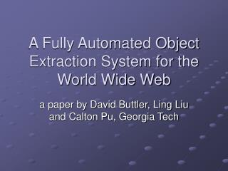 A Fully Automated Object Extraction System for the World Wide Web