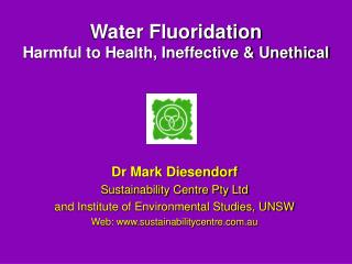 Water Fluoridation Harmful to Health, Ineffective  Unethical