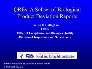 QREs: A Subset of Biological Product Deviation Reports