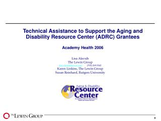 Technical Assistance to Support the Aging and Disability Resource Center ADRC Grantees  Academy Health 2006