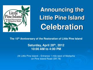 Announcing the   Little Pine Island  Celebration