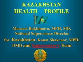 KAZAKHSTAN  HEALTH     PROFILE