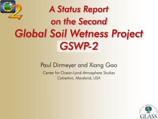 A Status Report on the Second  Global Soil Wetness Project GSWP-2
