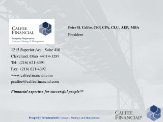 1215 Superior Ave., Suite 410 Cleveland, Ohio  44114-3289 Tel:  216 621-4391 Fax:  216 621-4392 calfeefinancial pcalfeec