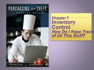Chapter 7 Inventory Control How Do I Keep Track  of All This Stuff