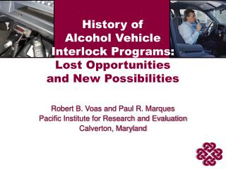 History of  Alcohol Vehicle  Interlock Programs:  Lost Opportunities  and New Possibilities
