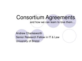 Consortium Agreements and how we can learn to love them