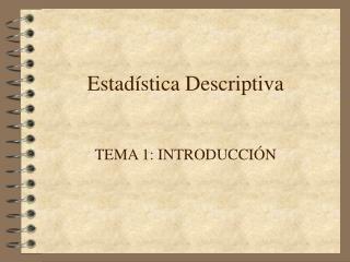 Estad stica Descriptiva