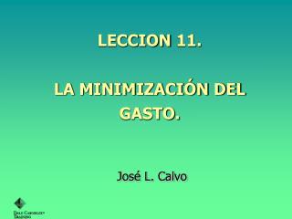 LECCION 11.  LA MINIMIZACI N DEL GASTO.