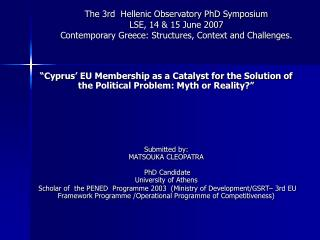 The 3rd  Hellenic Observatory PhD Symposium LSE, 14  15 June 2007 Contemporary Greece: Structures, Context and Challenge