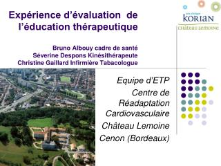 Exp rience d  valuation  de l  ducation th rapeutique  Bruno Albouy cadre de sant  S verine Despons Kin sith rapeute  Ch