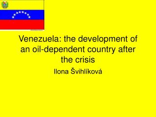 Venezuela: the development of an oil-dependent country after the crisis