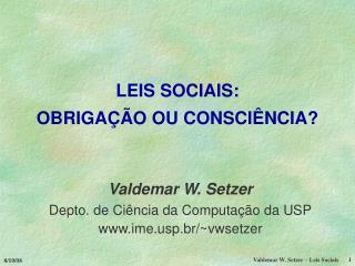 LEIS SOCIAIS: OBRIGA  O OU CONSCI NCIA