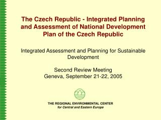 The Czech Republic - Integrated Planning and Assessment of National Development Plan of the Czech Republic    Integrated